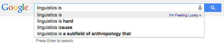 "Google autocomplete for ""linguistics is"""
